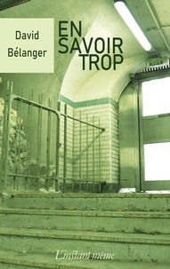 David Bélanger - En savoir trop.