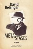 David Bélanger - Métastases.