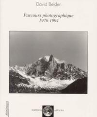 David Belden - Parcours photographiques 1976-1994.
