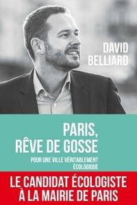 Téléchargez gratuitement google books en ligne Paris, rêve de gosse  - Pour une ville véritablement écologique PDF par David Belliard