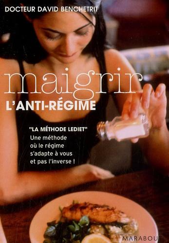 David Benchetrit - Maigrir : l'anti-régime.