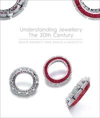 David Benett - Understanding Jewellery : The 20th Century /anglais.