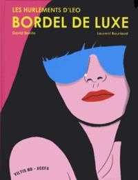 David Benito et Laurent Bourlaud - Bordel de luxe - Les Hurlements d'Léo. 1 CD audio