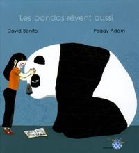 David Benito et Peggy Adam - Les pandas rêvent aussi.