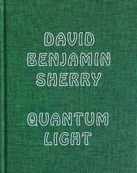 David Benjamin Sherry - Quantum Light.