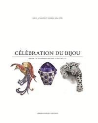 David Bennett et Daniela Mascetti - Célébration du bijou - Bijoux exceptionnels des XIXe et XXe siècles.