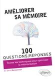 David Bensamoun - Améliorer sa mémoire - Toutes les techniques pour optimiser la mémorisation.