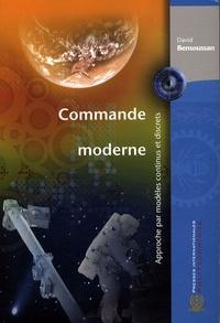 David Bensoussan - Commande moderne - Approche par modèles continus et discrets.