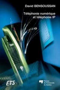 David Bensoussan - Téléphonie numérique et téléphonie IP.