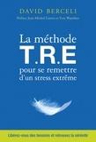David Berceli - La méthode TRE pour se remettre d'un stress extrême.