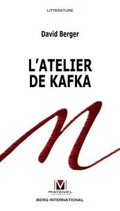 David Berger - L'atelier de Kafka.