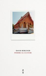 David Berliner - Perdre sa culture.