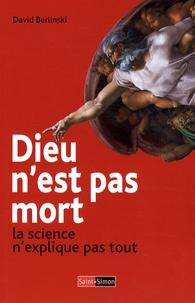 David Berlinski - Dieu n'est pas mort - La science n'explique pas tout.