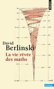 David Berlinski - La vie rêvée des maths.