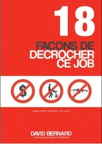 David Bernard - 18 façons de décrocher ce job (sans payer, coucher... ni tuer !).