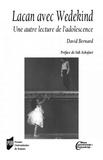 David Bernard - Lacan avec Wedekind - Une autre lecture de l'adolescence.