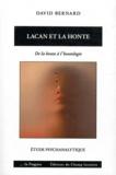 David Bernard - Lacan et la honte - De la honte à l'hontologie : étude psychanalytique.
