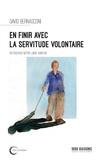 David Bernasconi - En finir avec la servitude volontaire ? - Retrouver notre libre-arbitre.