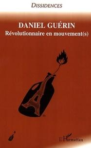 David Berry et Robert Schwarzwald - Daniel Guérin - Tome 2 : Révolutionnaire en mouvement(s).