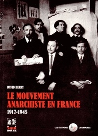 David Berry - Le mouvement anarchiste en France 1917-1945.