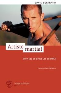David Bertrand - Artiste martial - Mon Tao de Bruce Lee au Mma.