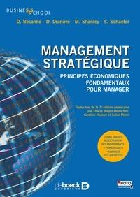David Besanko et David Dranove - Management stratégique - Principes économiques fondamentaux pour manager.