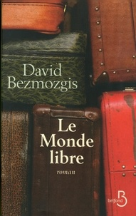 David Bezmozgis - Le monde libre.