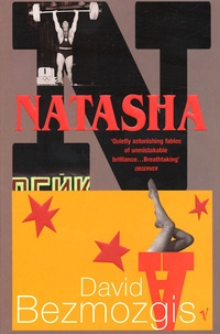 David Bezmozgis - Natasha - And Other Stories.