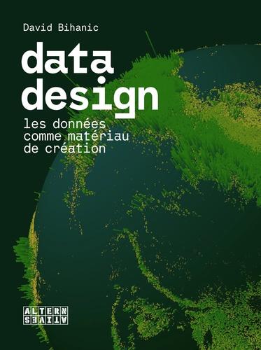 David Bihanic - Data design - Les données comme matériau de création.