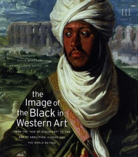 """David Bindman et Henry Louis Gates - The Image of the Black in Western Art - Volume III: From the """"Age of Discovery"""" to the Age of Abolition, Part 2: Europe and the World Beyond."""