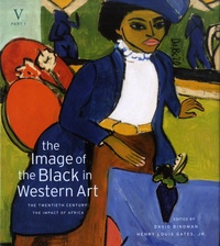 David Bindman et Henry Louis Gates - The Image of the Black in Western Art - Volume V: The Twentieth Century, Part 1: The Impact of Africa.