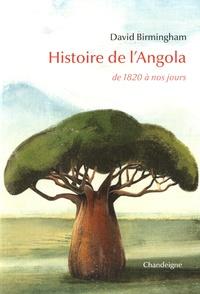 David Birmingham - Histoire de l'Angola - De 1820 à nos jours.