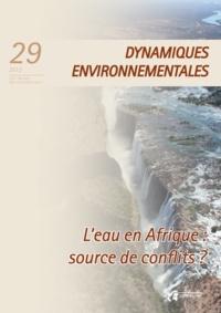 David Blanchon et Christian Bouquet - L'eau en Afrique : source de conflits? - Dynamiques Environnementales 29.