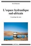 David Blanchon - L'espace hydraulique sud-africain - Le partage des eaux.