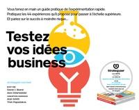 David Bland et Alex Osterwalder - Testez vos idées business.