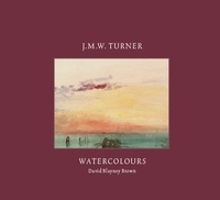 David Blayney Brown - Turner: Watercolours.