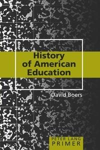 David Boers - History of American Education Primer.