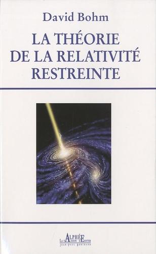 David Bohm - La Théorie de la Relativité restreinte.