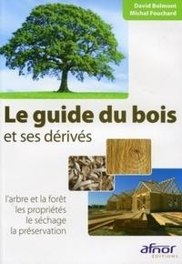 Le guide du bois et ses dérivés - Larbre et la forêt, les propriétés, le séchage, la préservation.pdf