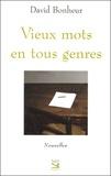 David Bonheur - Vieux mots en tous genres.