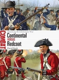 David Bonk - Combat : Continental vs Redcoat - American Revolutionary War.