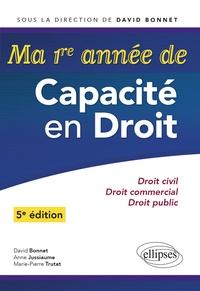 David Bonnet et Anne Jussiaume - Ma 1re année de capacité en droit - Droit civil - Droit commercial - Droit public.