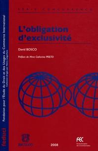 David Bosco - L'obligation d'exclusivité.