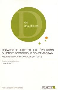 David Bosco - Regards de juristes sur l'évolution du droit économique contemporain - Ateliers de droit économique (2014-2017).
