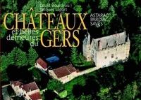 David Bourdeau et Jacques Lapart - Château et belles demeures du Gers - Pays d'Artagnan, Ténarèze, Bas Armagnac, Fezensac.