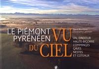 David Bourdeau et Christophe Cathelain - Le piémont pyrénéen vu du ciel - Val d'Adour, Haute-Bigorre, Comminges, Gaves, Nestes et Coteaux.