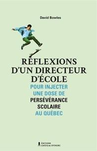 David Bowles - Réflexions d'un directeur d'école - Pour injecter une dose de persévérance scolaire au Québec.