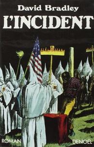 David Bradley - L'Incident.