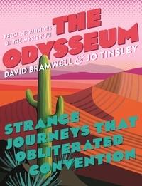 David Bramwell et Jo Tinsley - The Odysseum - Strange journeys that obliterated convention.