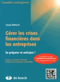 David Brault - Gérer les crises financières dans les entreprises - Se préparer et anticiper !.